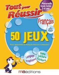 GRANDE SECTION FRANCAIS TOUT POUR REUSSIR (50 JEUX)