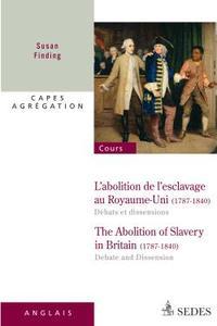 L'ABOLITION DE L'ESCLAVAGE AU ROYAUME-UNI 1787-1840 : DEBATS ET DISSENSIONS