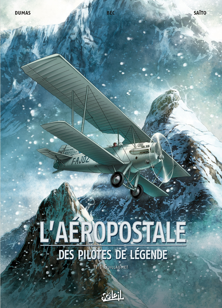 L'AEROPOSTALE - DES PILOTES DE LEGENDE T1 - GUILLAUMET