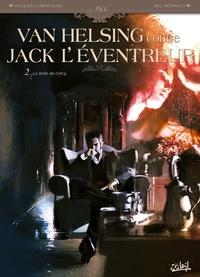 VAN HELSING CONTRE JACK L'EVENTREUR T02 - LA BELLE DE CRECY
