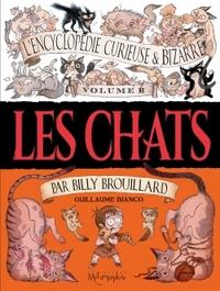 L'ENCYCLOPEDIE CURIEUSE ET BIZARRE PAR BILLY BROUILLARD T2 - LES CHATS