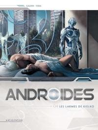 ANDROIDES 04 LES LARMES DE KIELKO