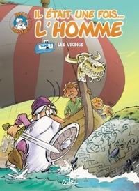 IL ETAIT UNE FOIS L'HOMME T03 - LES VIKINGS