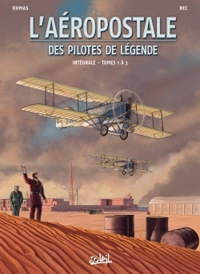 L'AEROPOSTALE. DES PILOTES DE LEGENDE - AEROPOSTALE - DES PILOTES DE LEGENDE INTEGRALE T01 - T01 A T
