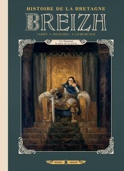 BREIZH HISTOIRE DE LA BRETAGNE T03 - NOMINOE, LE PERE DE LA PATRIE