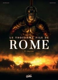 TROISIEME FILS DE ROME T01 - MARTIUS