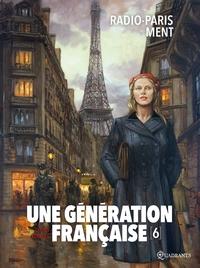 UNE GENERATION FRANCAISE 06 - RADIO-PARIS MENT