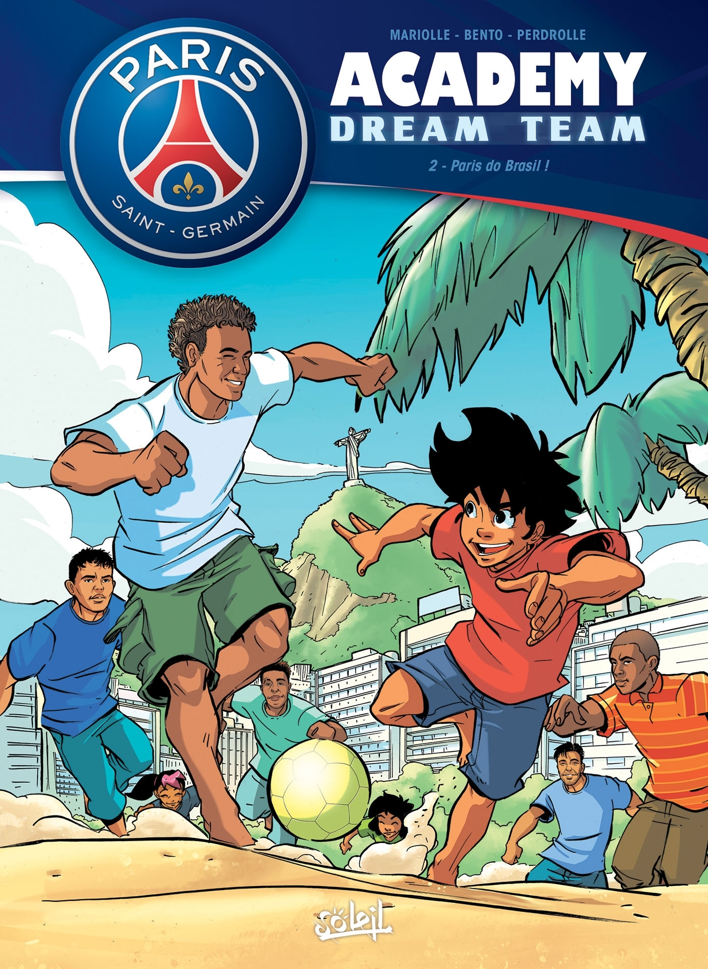 PARIS SAINT-GERMAIN ACADEMY DREAM TEAM 02 - PARIS DO BRASIL ! - T2