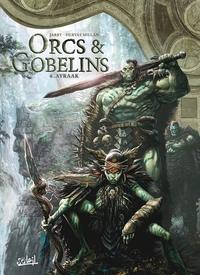 ORCS ET GOBELINS - T06 - ORCS & GOBELINS 06 - AYRAAK