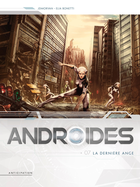ANDROIDES - T07 - ANDROIDES 07 - LA DERNIERE ANGE