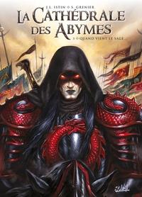 LA CATHEDRALE DES ABYMES - T03 - LA CATHEDRALE DES ABYMES 03 - QUAND VIENT LE SAGE...