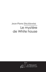 LE MYSTERE DE WHITE HOUSE