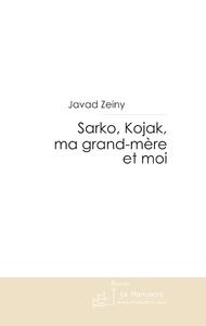 SARKO, KOJAK, MA GRAND-MERE ET MOI