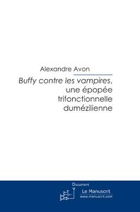 BUFFY CONTRE LES VAMPIRES, UNE EPOPEE TRIFONCTIONNELLE DUMEZILIENNE