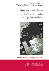 INNOVER EN CLASSE : CINEMA, HISTOIRE ET REPRESENTATIONS