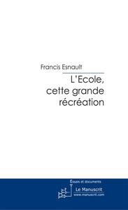 L'ECOLE, CETTE GRANDE RECREATION
