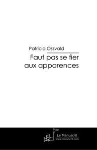 FAUT PAS SE FIER AUX APPARENCES