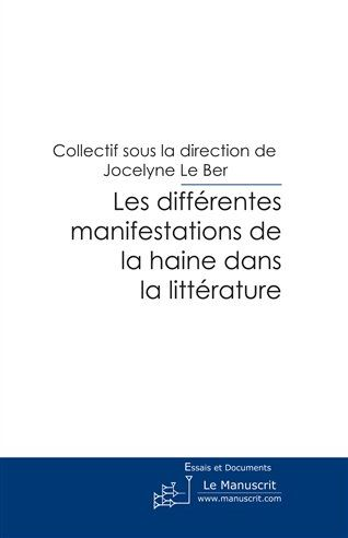 LES DIFFERENTES MANIFESTATIONS DE LA HAINE DANS LA LITTERATURE