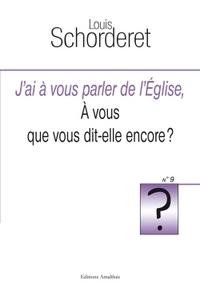 J'AI A VOUS PARLER DE L'EGLISE, A VOUS QUE VOUS DIT-ELLE ENCORE ?