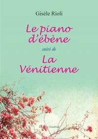 LE PIANO D'EBENE SUIVI DE LA VENITIENNE