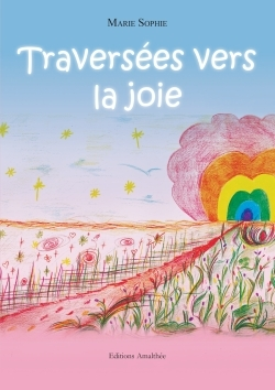 TRAVERSEES VERS LA JOIE