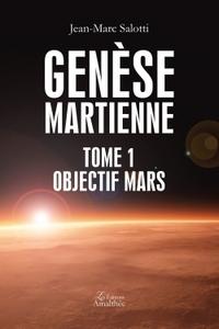 GENESE MARTIENNE TOME 1 OBJECTIF MARS