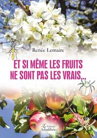 ET SI MEME LES FRUITS NE SONT PAS LES VRAIS...