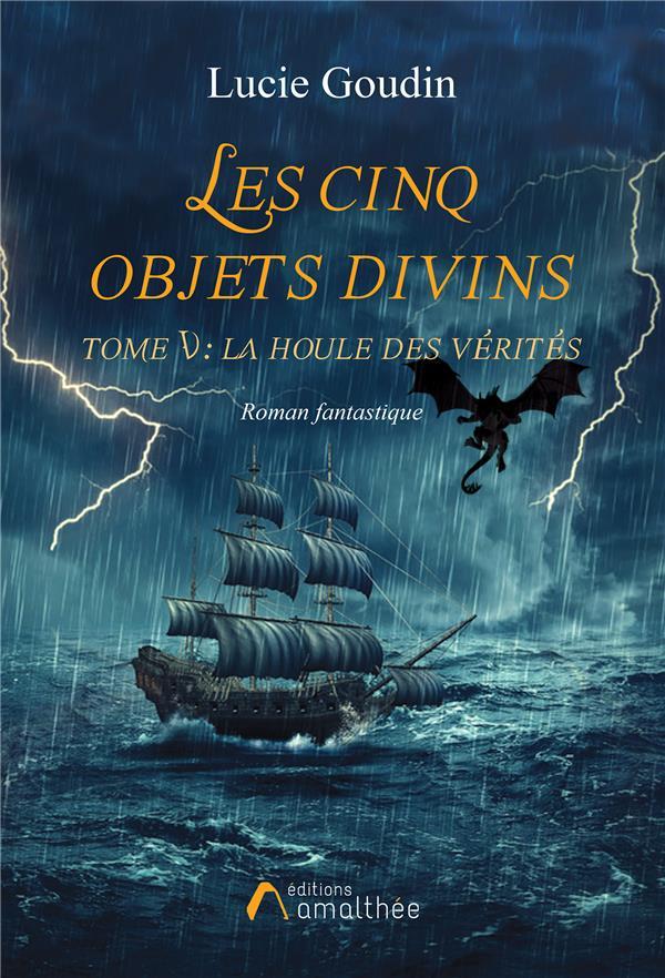 LES CINQ OBJETS DIVINS TOME V LA HOULE DES VERITES