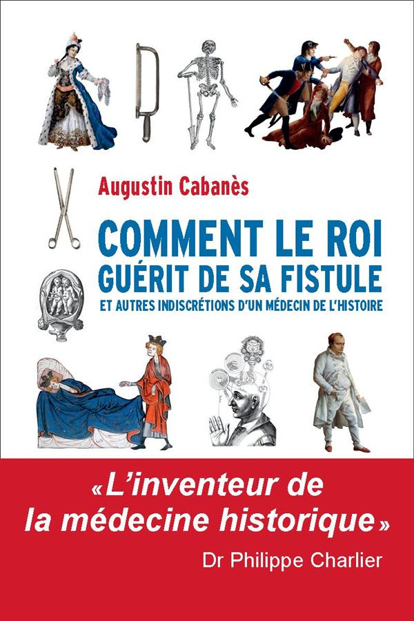COMMENT LE ROI GUERIT DE SA FISTULE