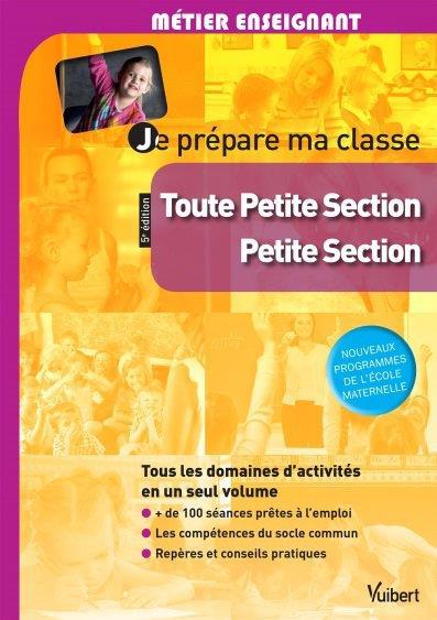 JE PREPARE MA CLASSE DE TOUTE PETITE SECTION ET DE PETITE SECTION 5E EDT