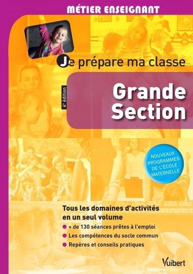 JE PREPARE MA CLASSE DE GRANDE SECTION 4E EDT