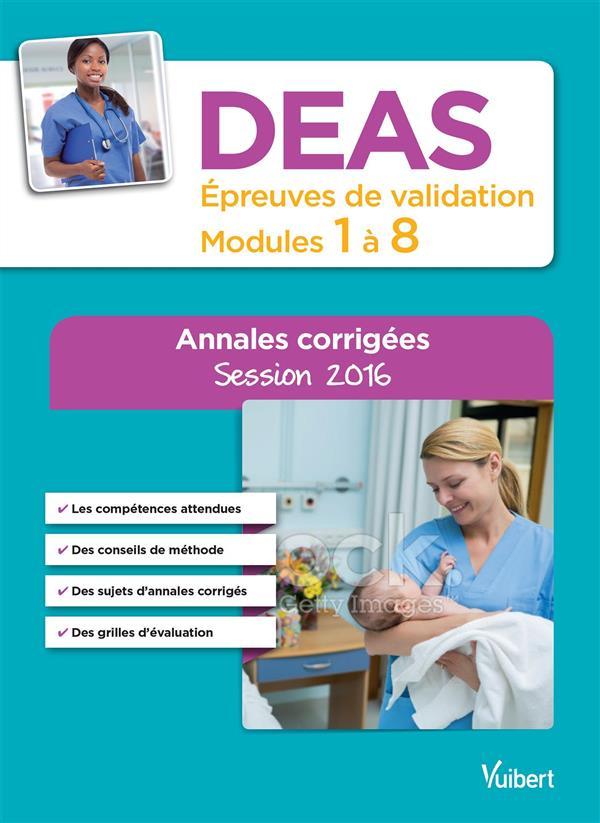 DEAS ANNALES CORRIGEES 3E EDT MODULES 1 A 8 EPREUVES DE VALIDATION 2016