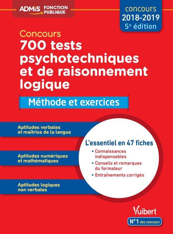 700 TESTS PSYCHOTECHNIQUES ET DE RAISONNEMENT LOGIQUE METHODE ET EXERCICES