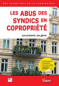 ABUS DES SYNDICS EN COPROPRIETE (LES)