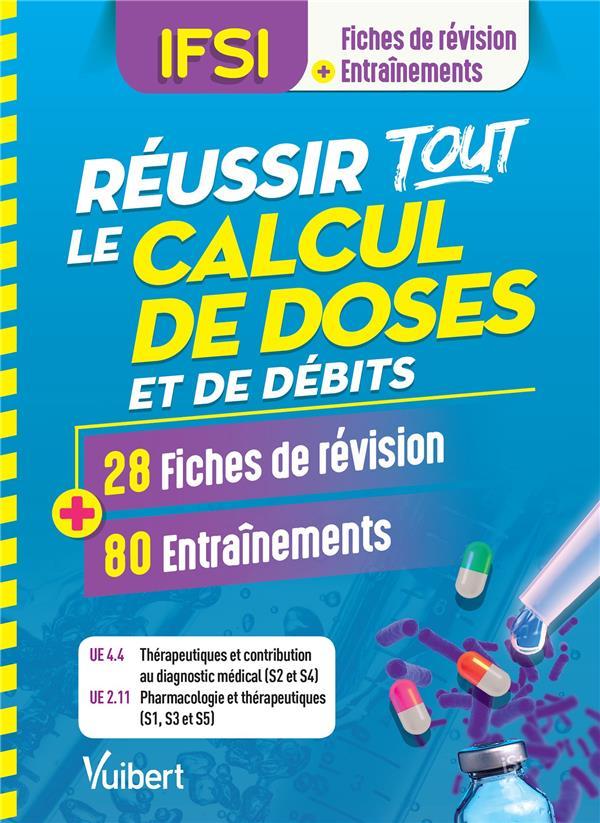 REUSSIR TOUS LES CALCULS DE DOSES EN 28 FICHES ET 80 ENTRAINEMENTS