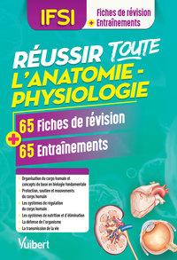REUSSIR TOUTE L'ANATOMIE-PHYSIOLOGIE 65 FICHES DE REVISION ET 65 ENTRAINEMENTS