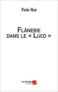 """""""FLANERIE DANS LE """"""""LUCO"""""""""""""""