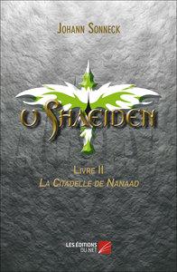 U SHAEIDEN - TOME II : LA CITADELLE DE NANAAD