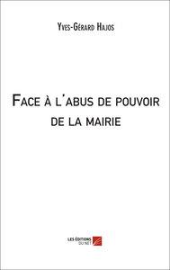 FACE A L'ABUS DE POUVOIR DE LA MAIRIE