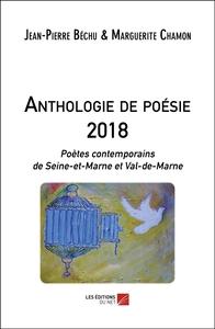 ANTHOLOGIE DE POESIE 2018 - POETES CONTEMPORAINS DE SEINE-ET-MARNE ET VAL-DE-MARNE