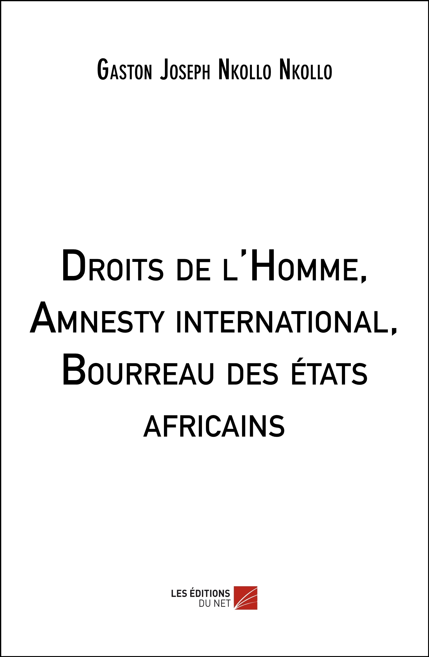 DROITS DE L'HOMME, AMNESTY INTERNATIONAL, BOURREAU DES ETATS AFRICAINS