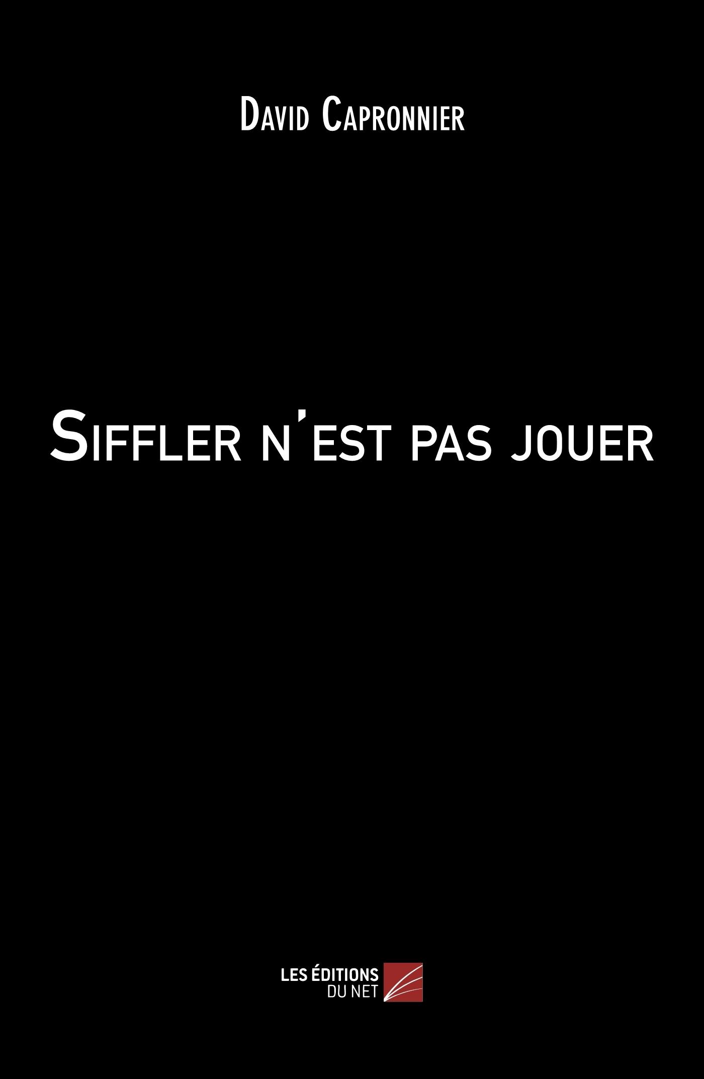 SIFFLER N'EST PAS JOUER