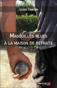 MAGOUILLES BLUES A LA MAISON DE RETRAITE