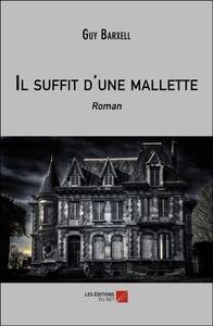 IL SUFFIT D'UNE MALLETTE