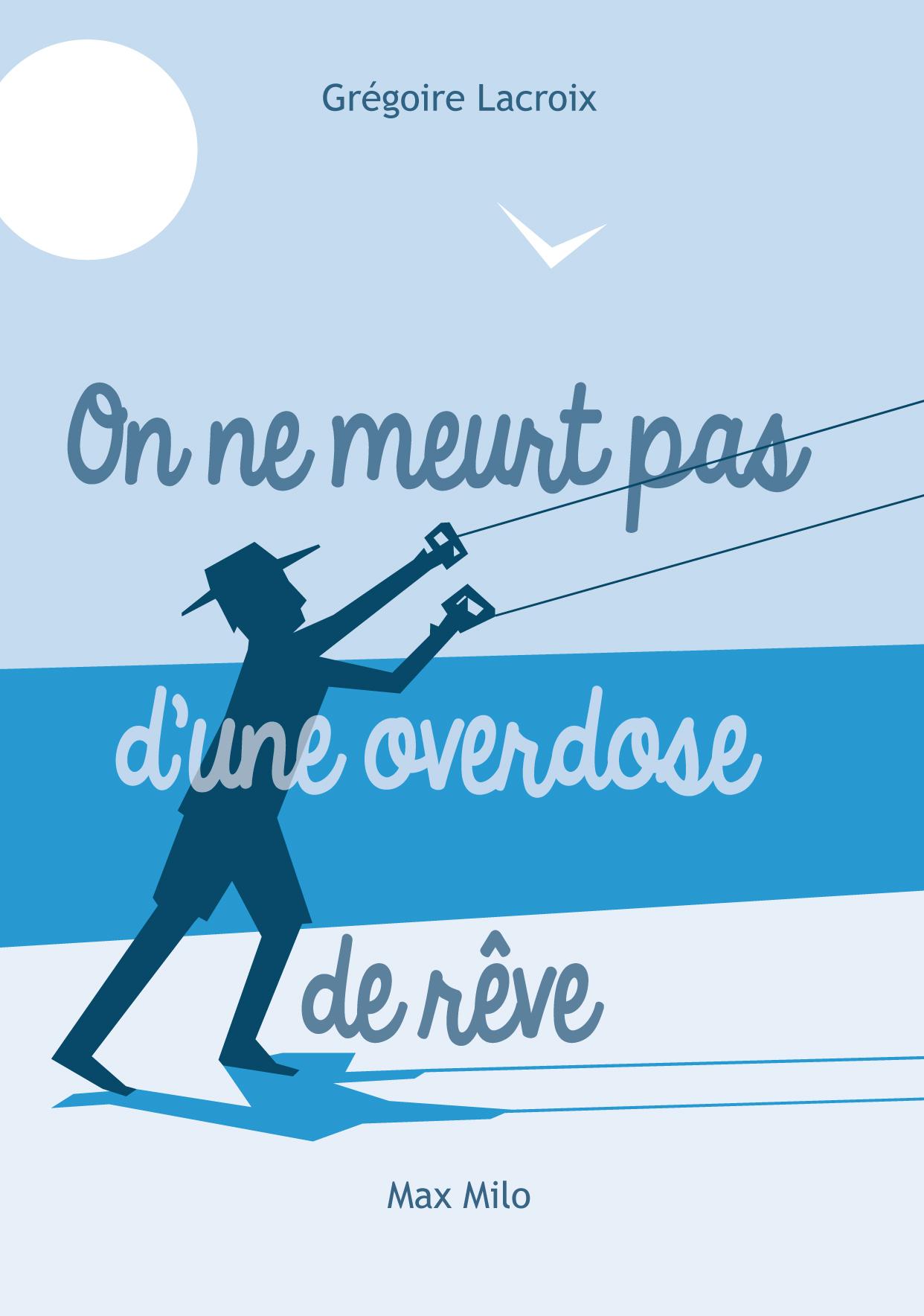 ON NE MEURT PAS D'UNE OVERDOSE DE REVES