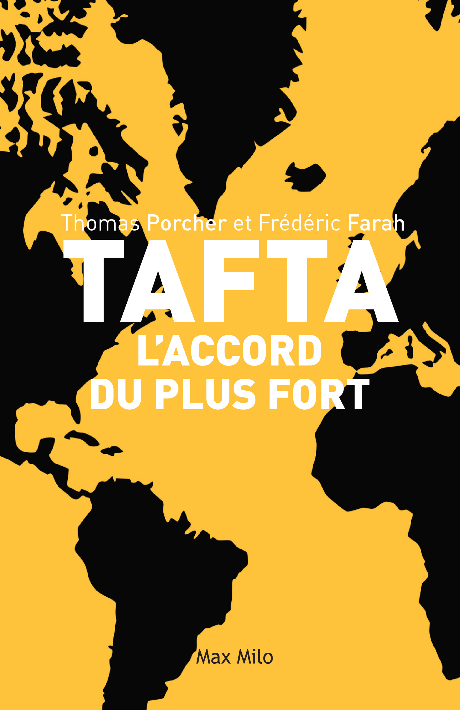 TAFTA : L'ACCORD DU PLUS FORT