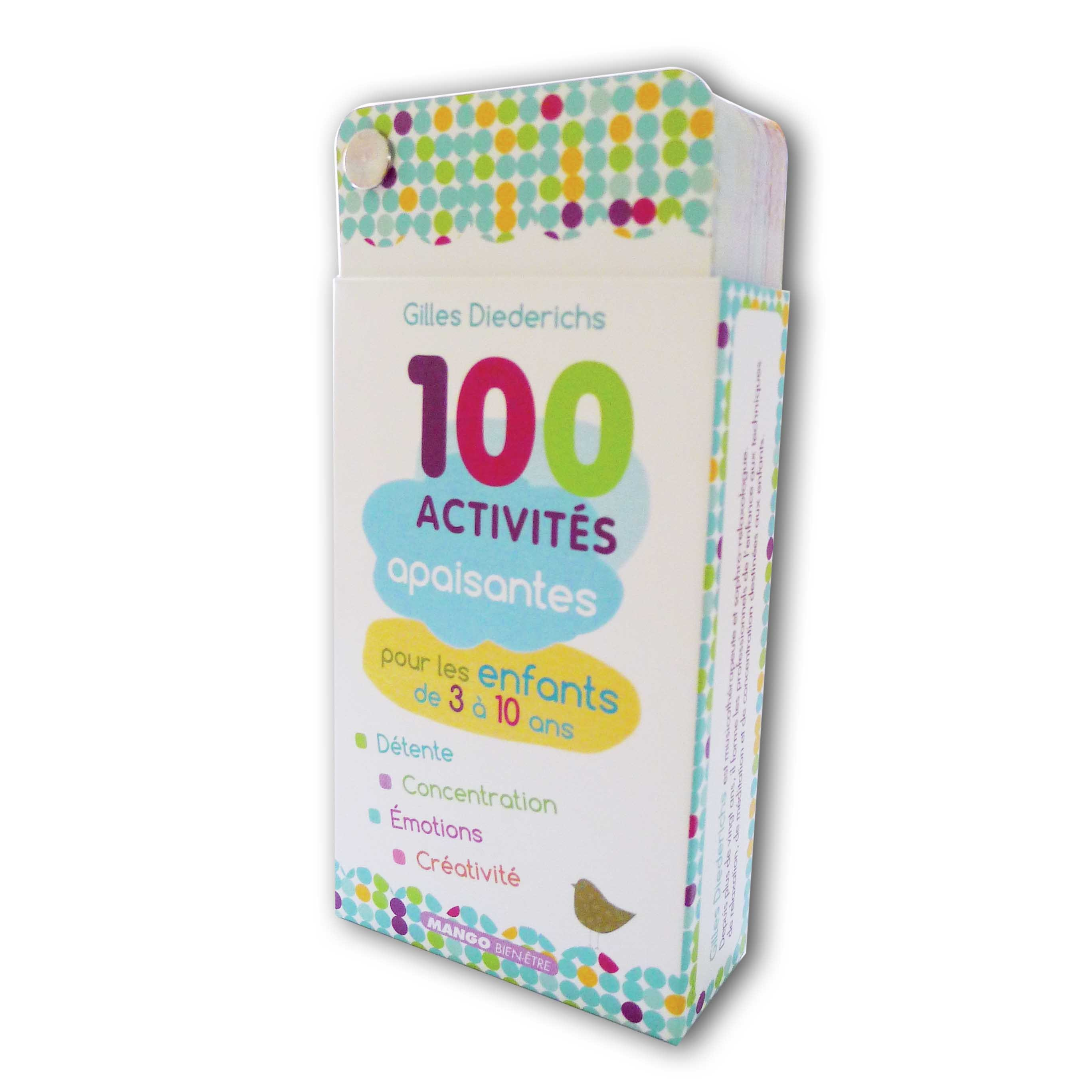 100 ACTIVITES APAISANTES POUR LES ENFANTS DE 3 A 10 ANS