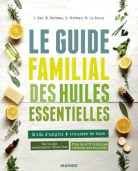 GRAND LIVRE BIEN-ETRE LE GUIDE FAMILIAL DES HUILES ESSENTIELLES