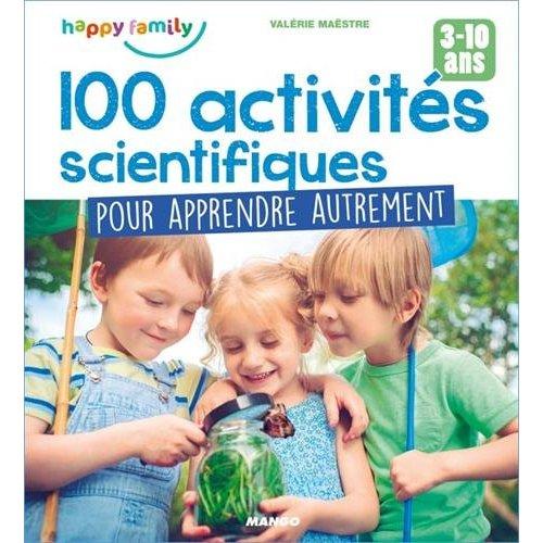 100 ACTIVITES SCIENTIFIQUES POUR APPRENDRE AUTREMENT