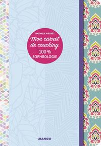 MON CARNET DE COACHING 100% SOPHROLOGIE